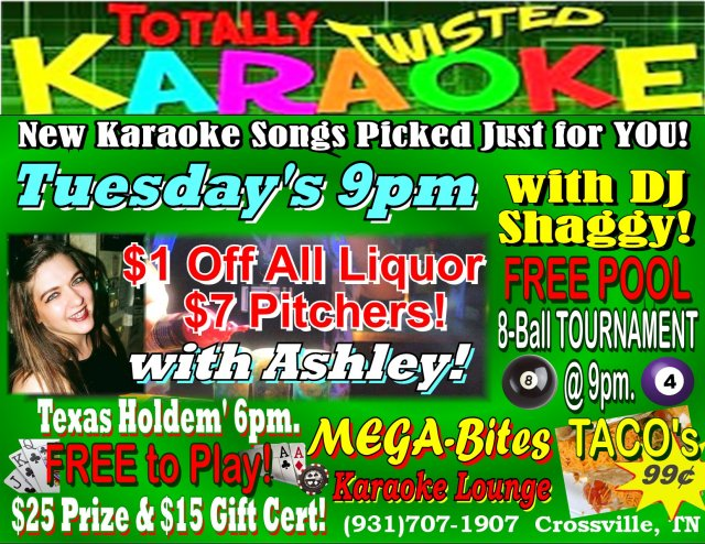 Totally Twisted Karaoke at 9pm..Every Tuesday